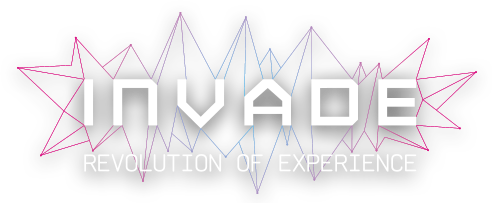 INVADE - Revolution of Experience